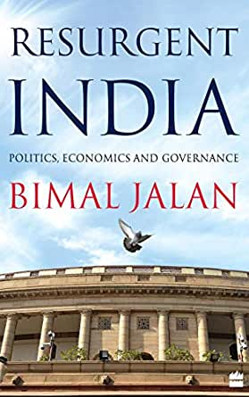 Image result for Resurgent India: Politics Economics and Governance – Bimal Jalan