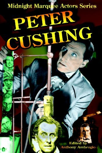 Peter Cushing (Midnight Marquee Actors Series) by Anthony Ambrogio (2004-08-02)