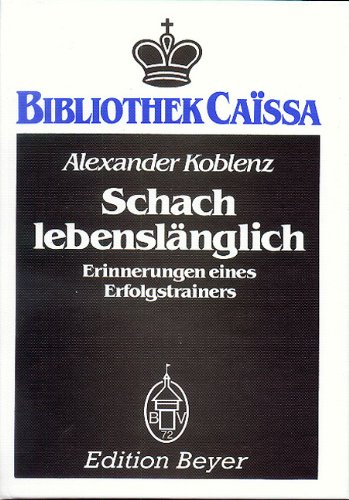 Schach lebenslänglich: Erinnerungen eines Erfolgstrainers (Livre en allemand)