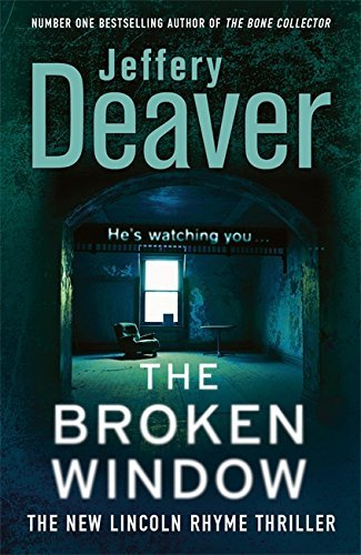 The Broken Window: Lincoln Rhyme Book 8 (Lincoln Rhyme thrillers) by Jeffery Deaver (2009-07-23)