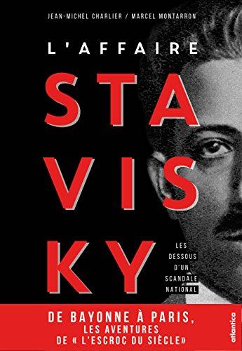 L'affaire Stavisky : Les dessous d'un scandale national par From Atlantica