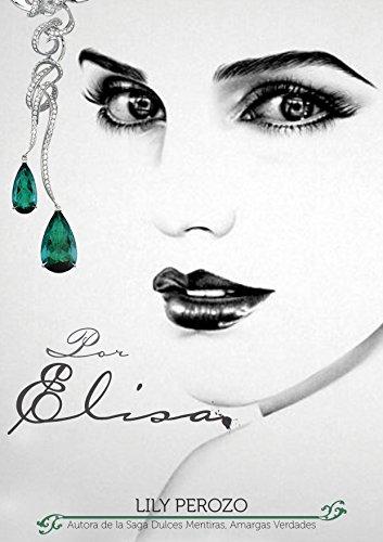 Por Elisa (Libro Nº2 Bilogía Elisa) por Lily Perozo