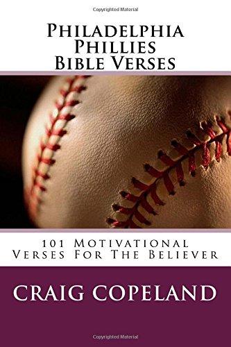 Philadelphia Phillies Bible Verses: 101 Motivational Verses For The Believer (The Believer Series) por Craig Copeland