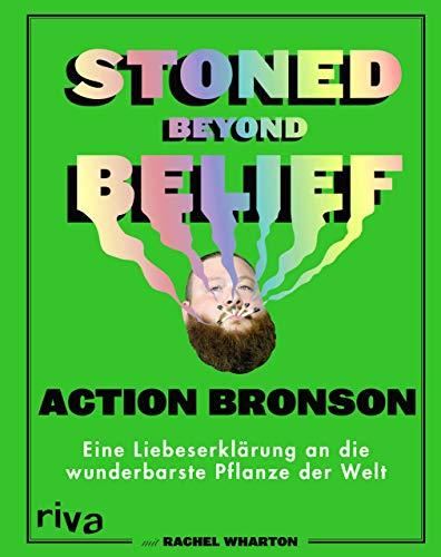 Stoned Beyond Belief: Eine Liebeserklärung an die wunderbarste Pflanze der Welt