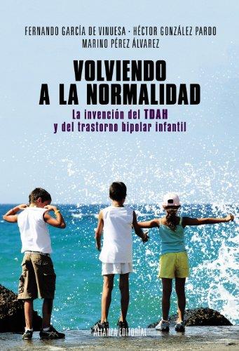 Volviendo a la normalidad. La invención del TDAH y del trastorno bipolar infantil (Alianza Ensayo) por Fernando García de Vinuesa