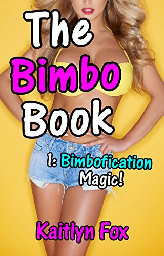 The Bimbo Book 1: Bimbofication Magic (English Edition)