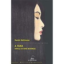 A fama: Novela en nove historias (Biblioteca Compostela de Narrativa Europea)