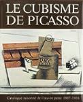 Le Cubisme de Picasso. Catalogue rais...