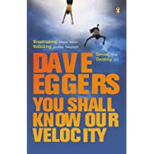 You Shall Know Our Velocity by Dave Eggers (2004-04-01)