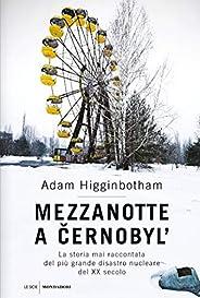 Mezzanotte a Cernobyl': La storia mai raccontata del più grande disastro nucleare del XX se