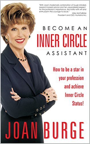Become an Inner Circle Assistant: How to be a star in your profession and achieve Inner Circle status! (English Edition)