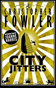 City Jitters: Short Stories by [Fowler, Christopher]