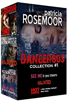 DANGEROUS, Collection #1 by [Rosemoor, Patricia]