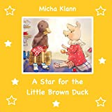 A Star for the Little Brown Duck (English Edition)