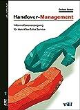 Handover-Management. Informationsversorgung für den After-Sales-Service (Betriebswirtschaftliches Institut)