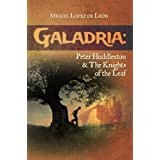 Galadria: Peter Huddleston & The Knights of the Leaf (The Galadria Fantasy Trilogy Book 3) (English Edition)