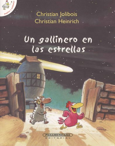 Un gallinero en las estrellas/The Hen House of the Stars (Pollitos y Gallinitas)