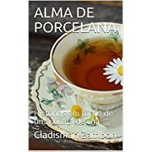ALMA DE PORCELANA: Histórias em torno de uma xícara de chá (Portuguese Edition)