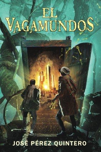 El Vagamundos: Volume 1 (Crónicas de los Cerrajeros)