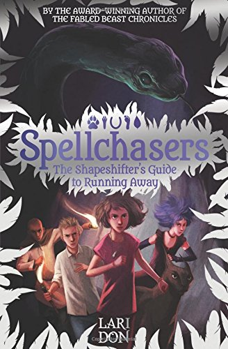 Spellchasers: The Shapeshifter's Guide To Running Away