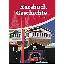 Kursbuch Geschichte - Allgemeine Ausgabe: Von der Antike bis zur Gegenwart: Schülerbuch