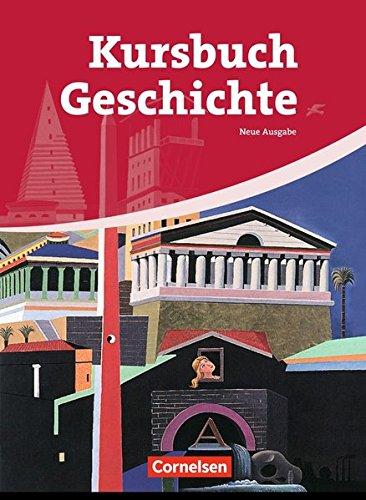 Kursbuch Geschichte - Allgemeine Ausgabe: Kursbuch Geschichte. Von der Antike bis zur Gegenwart. Schülerbuch