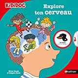 Explore ton cerveau / [texte, Olivier Houdé et Grégoire Borst] | Houdé, Olivier (1963-....). Auteur