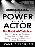 The Power of the Actor: The Chubbuck Technique by Ivana Chubbuck (1-Sep-2005) Paperback
