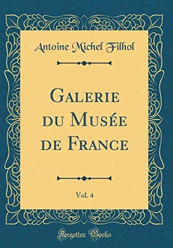 Galerie du Musée de France, Vol. 4 (Classic Reprint)