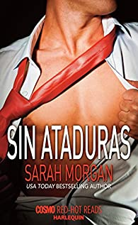 Sin ataduras par Sarah Morgan