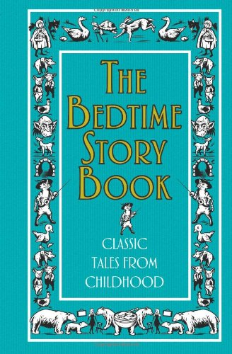 The Bedtime Story Book (Classic Tales from Childhood)
