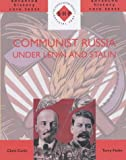 Communist Russia Under Lenin and Stalin (SHP Advanced History Core Texts)