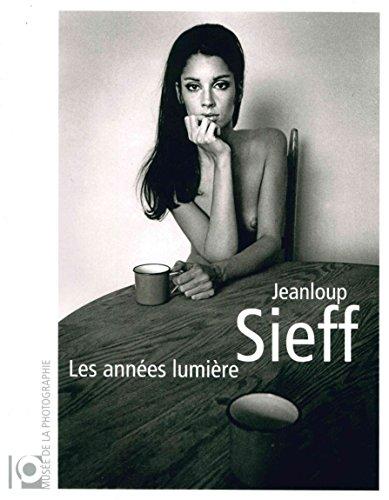 Jeanloup Sieff : Les années lumière