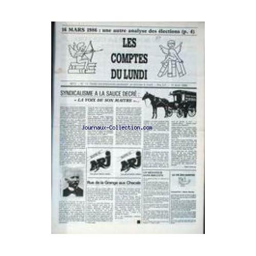 COMPTES DU LUNDI (LES) [No 15] du 01/04/1986 - ANALYSE DES ELECTIONS - SYNDICALISME A LA SAUCE DECRE PAR GILBERT DEFONCE - SAINTE BARBARA - RUE DE LA GRANGE AUX CHACALS.