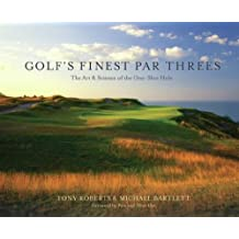 Golf's Finest Par Threes: The Art and Science of the One-Shot Hole