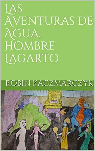 Las Aventuras de Agua, Hombre Lagarto (El Libro Sagrado de Nagaloka n 1)