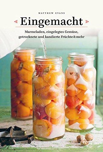 en, eingelegtes Gemüse, getrocknete und kandierte Früchte & mehr ()