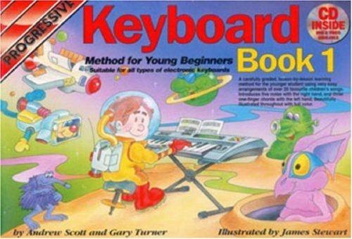 Progressive Keyboard Method for Young Beginners: Bk. 1: Book 1 / CD Pack (Progressive Young Beginners) by Scott, Andrew, Turner, Gary (2004) Paperback
