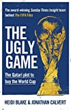 The Ugly Game: The Qatari Plot to Buy the World Cup