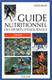 Guide nutritionnel des sports d'endurance, 2e édition