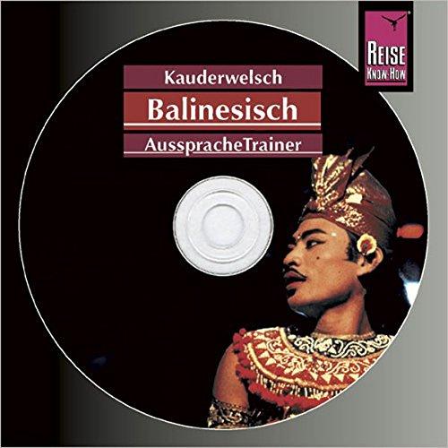 Reise Know-How Kauderwelsch AusspracheTrainer Balinesisch (Audio-CD): Kauderwelsch-CD