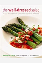 The Well-dressed Salad: Contemporary, Delicious and Satisfying Recipes for Salads Hardcover