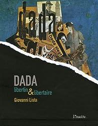Dada : Libertin & libertaire