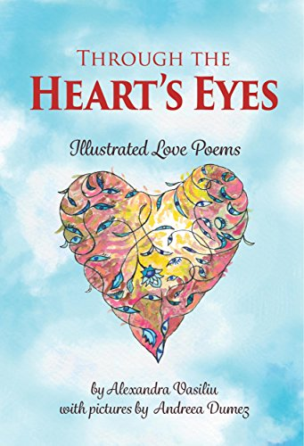Through the Heart's Eyes: Illustrated Love Poems (To the Moon and Back Book 2)