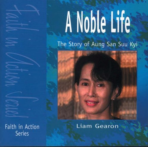 A Noble Life: Story of Aung San Suu Kyi (Faith in Action)