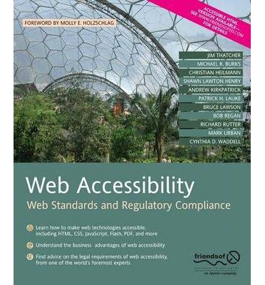 [(Web Accessibility: Web Standards and Regulatory Compliance )] [Author: Jim Thatcher] [Jul-2006]
