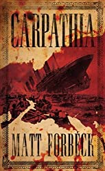Carpathia (Angry Robot) by Matt Forbeck (2012-03-01)