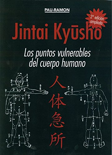 Jintai Kyusho. Los Puntos Vulnerables Del Cuerpo Humano. 2ª Edi. por Pau-Ramon Planellas Vidal
