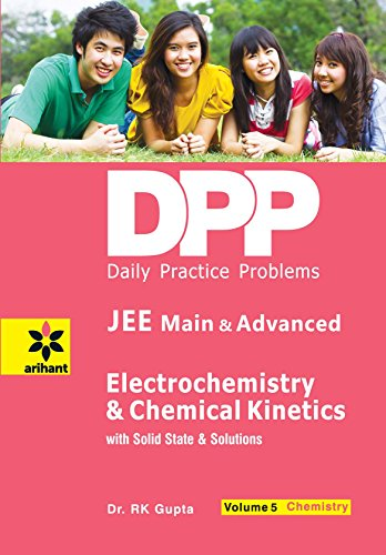 Electrochemistry & Chemical Kinetics with Solid State and  Solutions (DPP): Chemistry - Vol. 5