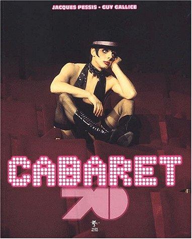 Cabaret 70 par Jacques Pessis